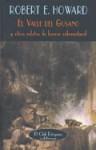 El Valle del Gusano y otros relatos de horror sobrenatural - Robert E. Howard