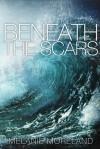 Beneath the Scars - Melanie Moreland