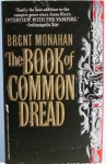 The Book of Common Dread: A Novel of the Infernal - Brent Monahan