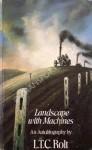 Landscape With Machines: An Autobiography - L.T.C. Rolt