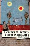 Menschen aus Papier - Salvador Plascencia, Conny Lösch