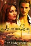 A Love Worth Living - Skylar Kade