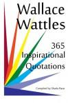 Wallace Wattles: 365 Inspirational Quotations - Sharla Race