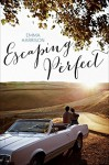 Escaping Perfect - Emma Harrison