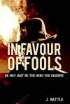 In Favour of Fools - J. Battle