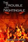 The Trouble with Nightingale - Amaleen Ison