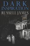 Dark Inspiration Paperback - February 7, 2012 - Russell James