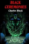 Black Ceremonies - David A. Riley, Charles Black
