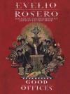 Good Offices - Evelio Rosero, Anne McLean