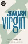Sworn Virgin - Elvira Dones, Clarissa Botsford, Ismail Kadare