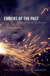 Embers of the Past: Essays in Times of Decolonization (Latin america otherwise) - Javier Sanjinxe9s C., David Frye