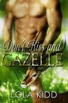 Don't Kiss and Gazelle: BBW Shapeshifter Paranormal Romance (Safari Shifters Book 5) - Lola Kidd