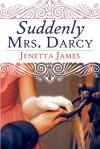 Suddenly Mrs. Darcy - Jenetta James