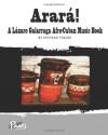Arara!: A Lazaro Galarraga Afro-Cuban Music Book - Richard Thaler