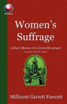 Women's Suffrage: A Short History of a Great Movement - Millicent Garrett Fawcett