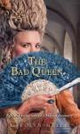 The Bad Queen - Carolyn Meyer, Jodi Reamer