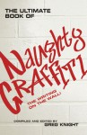 The Ultimate Book of Naughty Graffiti: The Writing on the Wall! - Greg Knight