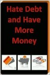 Hate Debt And Have More Money - Chris Cooper