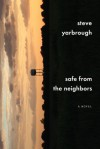 Safe from the Neighbors - Steve Yarbrough