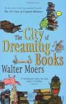 The City of Dreaming Books - Walter Moers, John Brownjohn