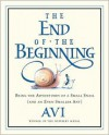 The End of the Beginning: Being the Adventures of a Small Snail (and an Even Smaller Ant) - Avi, Tricia Tusa