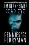Pennies for the Ferryman - Jim Bernheimer