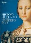 History of Beauty - Umberto Eco, Alastair McEwen