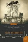 April Fool's Day - Josip Novakovich