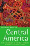 The Rough Guide to Central America - Peter Eltringham, Iain Stewart, James Read, Jean McNeil