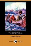 The Long Portage (Dodo Press) - Harold Bindloss, Arthur Hutchins