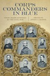 Corps Commanders in Blue: Union Major Generals in the Civil War (Conflicting Worlds: New Dimensions of the American Civil War) - Ethan S. Rafuse