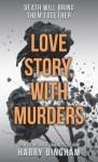 Love Story, With Murders - Harry Bingham