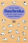 Daschenka oder Das Leben eines jungen Hundes - Karel Čapek, Otto Pick, Vincy Schwarz