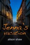 Jenna's Vacation - Alison Shaw