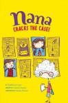 Nana Cracks the Case!: Book 1 - Cabell Harris, Kathleen Lane, Sarah Horne