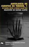 Antología de cuentos de terror, 1: De Daniel Defoe a Edgar Allan Poe - Rafael Llopis