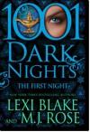 The First Night (1001 Dark Nights) - Lexi Blake, M.J. Rose