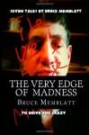 The Very Edge of Madness: Seven tales by Bruce Memblatt to drive you crazy - Bruce Memblatt