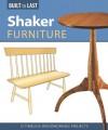 Shaker Furniture: 12 Timeless Woodworking Projects - John Kelsey