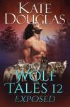 Wolf Tales 12: Exposed - Kate Douglas