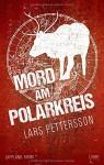 Mord am Polarkreis: Ein Lappland-Krimi - Lars Pettersson, Thorsten Alms