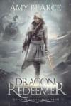 Dragon Redeemer (World of Aluvia) - Amy Bearce