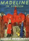 Madeline in London - Ludwig Bemelmans