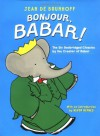 Bonjour, Babar!: The Six Unabridged Classics by the Creator of Babar - Jean de Brunhoff, Kevin Henkes
