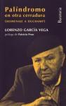 Palindromo en otra cerradura: Homenaje a Duchamp - Lorenzo Garcia Vega, Patricio Pron