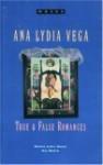 True and False Romances - Ana Lydia Vega