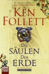 Die Säulen der Erde - Ken Follett, Gabriele Conrad, Christel Rost, Till R. Lohmeyer