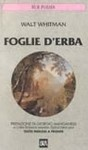Foglie d'erba - Walt Whitman, Ariodante Marianni, Biancamaria Tedeschini Lalli, Giorgio Manganelli