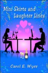 MINI SKIRTS AND LAUGHTER LINES - Carol Wyer, Judy Bullard