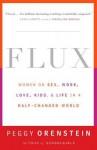 Flux: Women on Sex, Work, Love, Kids, and Life in a Half-Changed World - Peggy Orenstein